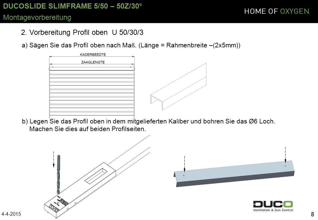 DUCOSLIDE SLIMFRAME 5/50 – 50Z/30° 4-4-2015 9 Montagereihenfolge *Für die Aufhängebügel G0013031 oder G0013080 gibt's drei mögliche Positionen: Die Positionen werden bestimmt anhand von der bestellten Aufstellung vom Kunden.