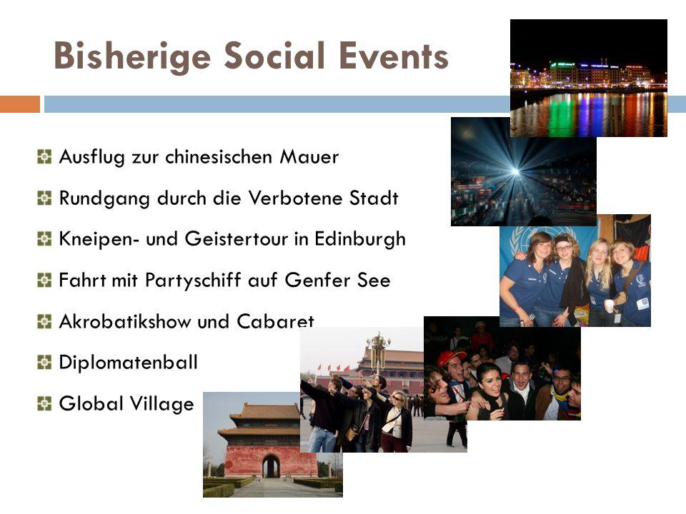 Bisherige Social Events Ausflug zur chinesischen Mauer Rundgang durch die Verbotene Stadt Kneipen- und Geistertour in Edinburgh Fahrt mit Partyschiff