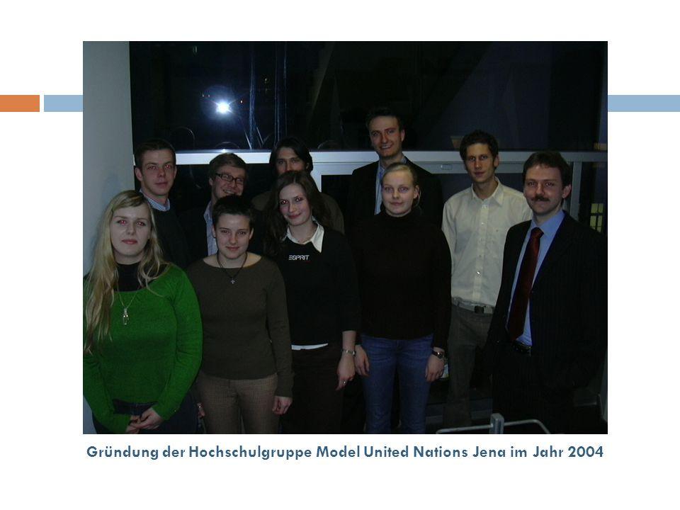 Gründung der Hochschulgruppe Model United Nations Jena im Jahr 2004