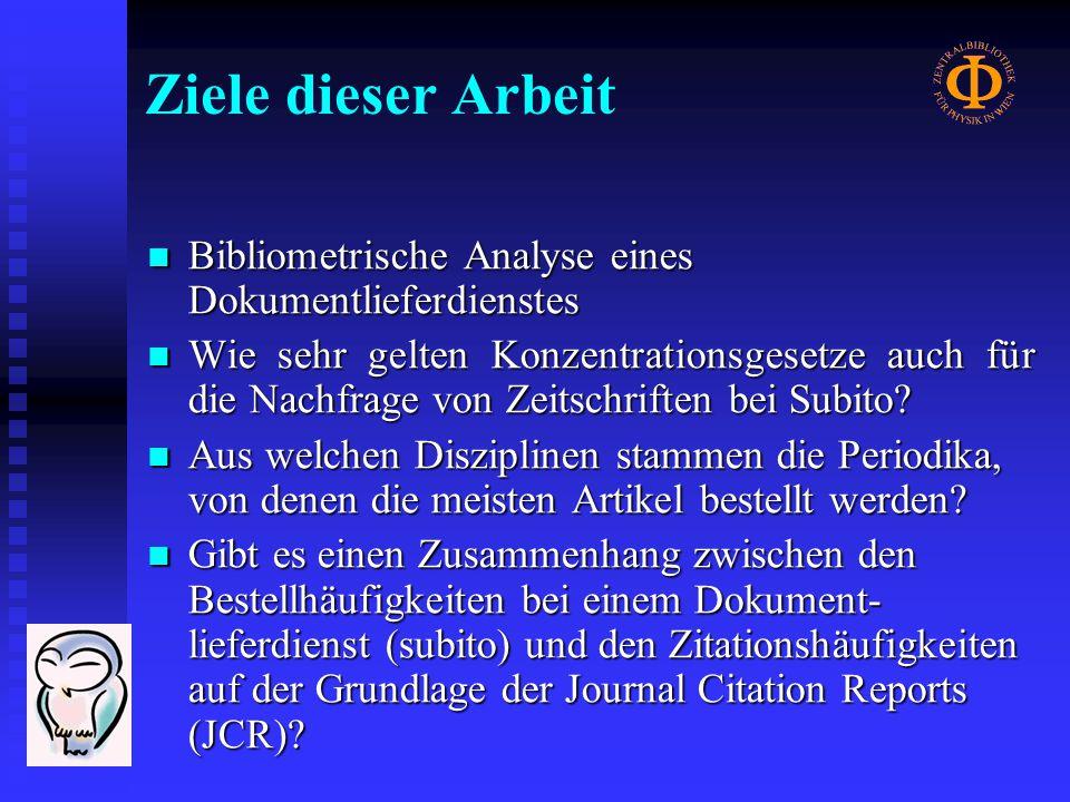 Ziele dieser Arbeit Bibliometrische Analyse eines Dokumentlieferdienstes Bibliometrische Analyse eines Dokumentlieferdienstes Wie sehr gelten Konzentrationsgesetze auch für die Nachfrage von Zeitschriften bei Subito.