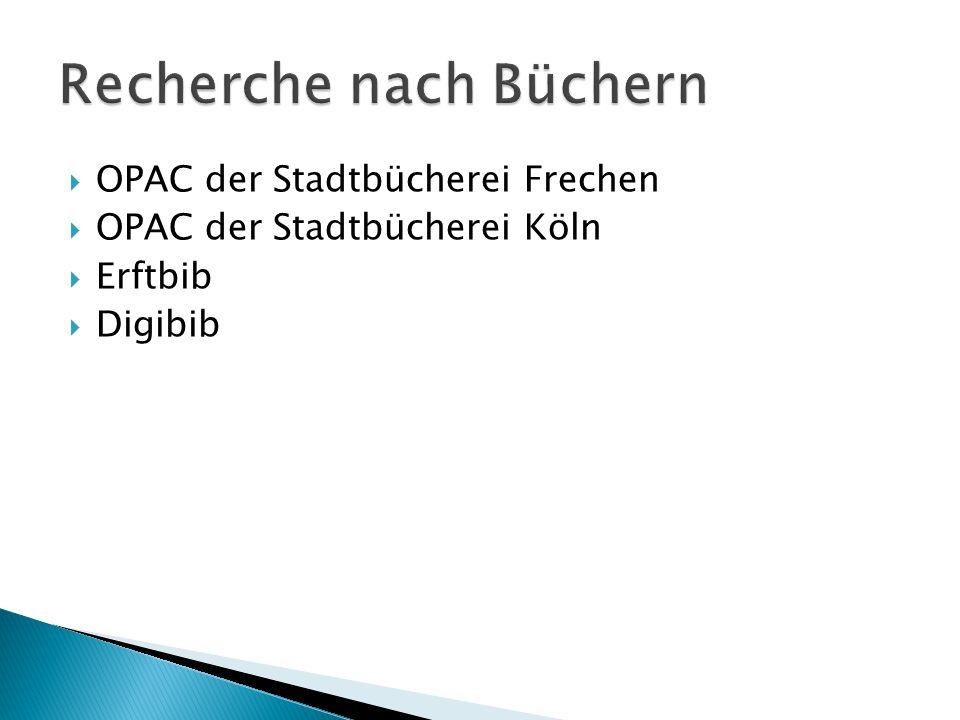 OPAC der Stadtbücherei Frechen  OPAC der Stadtbücherei Köln  Erftbib  Digibib
