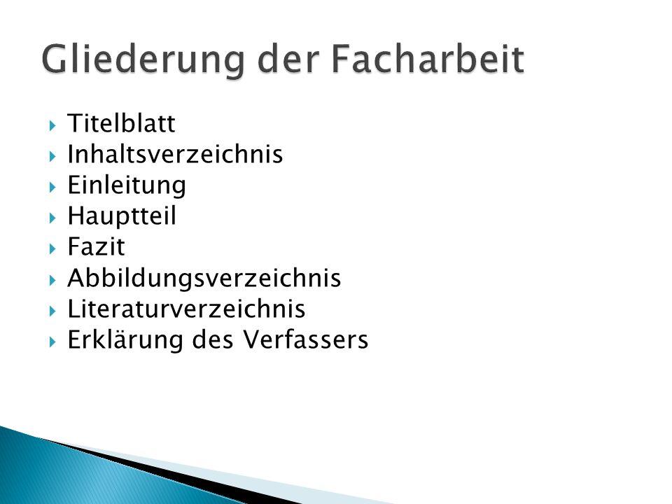  Titelblatt  Inhaltsverzeichnis  Einleitung  Hauptteil  Fazit  Abbildungsverzeichnis  Literaturverzeichnis  Erklärung des Verfassers