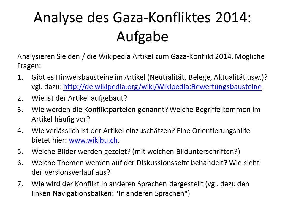 Analyse des Gaza-Konfliktes 2014: Aufgabe Analysieren Sie den / die Wikipedia Artikel zum Gaza-Konflikt 2014.