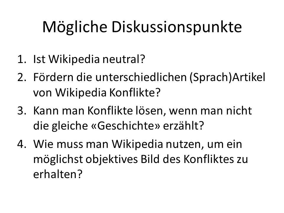 Mögliche Diskussionspunkte 1.Ist Wikipedia neutral.