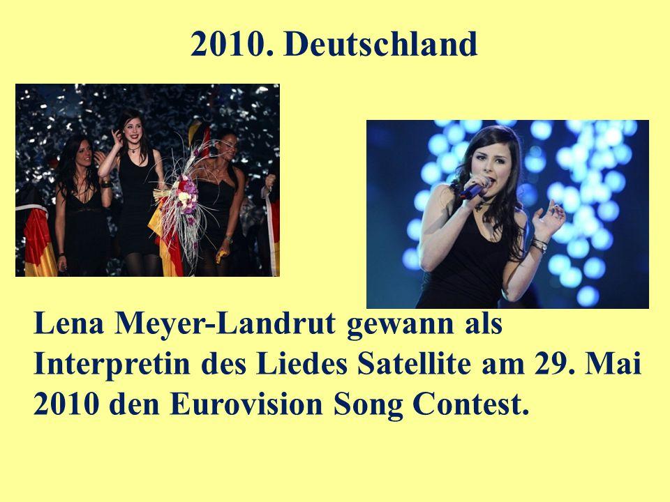 2010. Deutschland Lena Meyer-Landrut gewann als Interpretin des Liedes Satellite am 29.