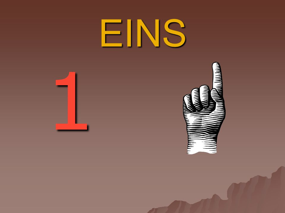  SECHS - zeks  SIEBEN - zíben  ACHT - acht  NEUN - nojn  ZEHN - cén