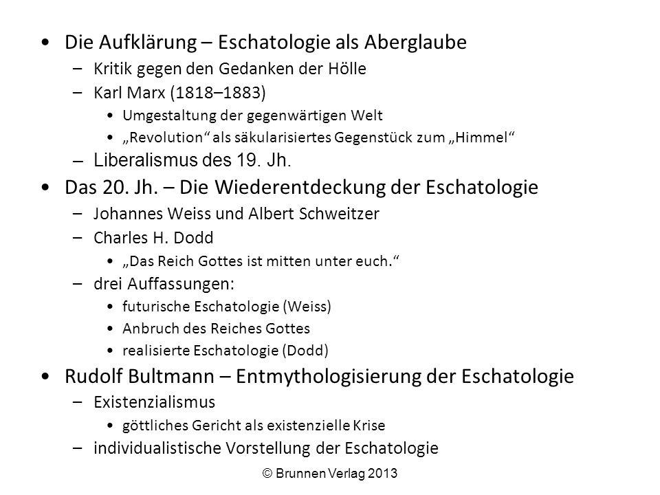 """Die Aufklärung – Eschatologie als Aberglaube –Kritik gegen den Gedanken der Hölle –Karl Marx (1818–1883) Umgestaltung der gegenwärtigen Welt """"Revolution als säkularisiertes Gegenstück zum """"Himmel –Liberalismus des 19."""