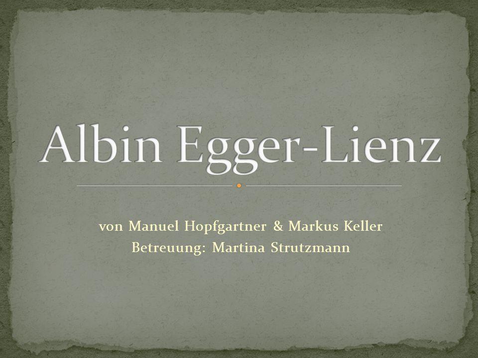 Getauft in: Albuin Ingenuin Trojer Namensänderung in: Albin Egger-Lienz Geburtsdatum: 29.