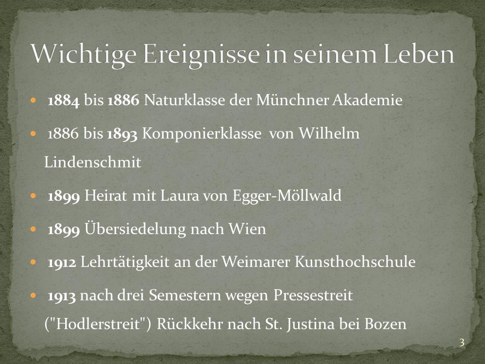 1884 bis 1886 Naturklasse der Münchner Akademie 1886 bis 1893 Komponierklasse von Wilhelm Lindenschmit 1899 Heirat mit Laura von Egger-Möllwald 1899 Ü