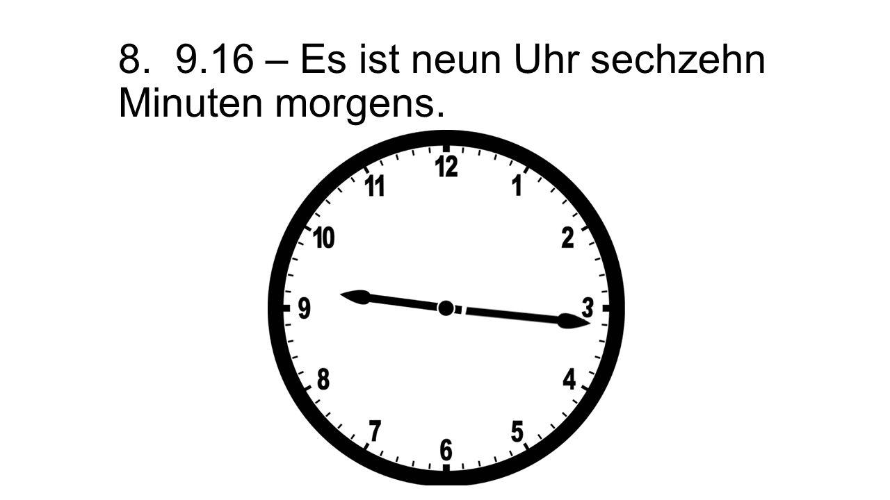 Wie viel Uhr ist es.Wie spät ist es. 1.10.00 – Es ist zehn Uhr.
