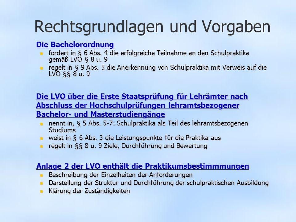 Rechtsgrundlagen und Vorgaben Die Bachelorordnung Die BachelorordnungDie BachelorordnungDie Bachelorordnung fordert in § 6 Abs.
