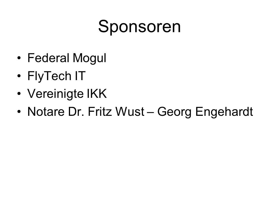 Sponsoren Federal Mogul FlyTech IT Vereinigte IKK Notare Dr. Fritz Wust – Georg Engehardt