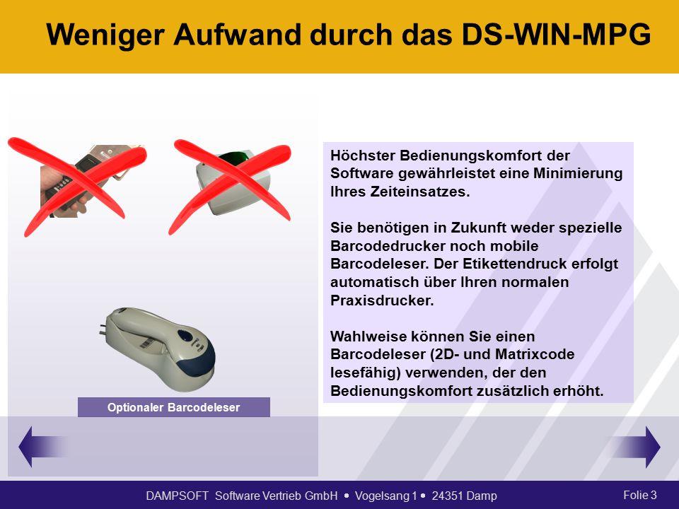 DAMPSOFT Software Vertrieb GmbH  Vogelsang 1  24351 Damp Folie 3 Weniger Aufwand durch das DS-WIN-MPG Höchster Bedienungskomfort der Software gewähr