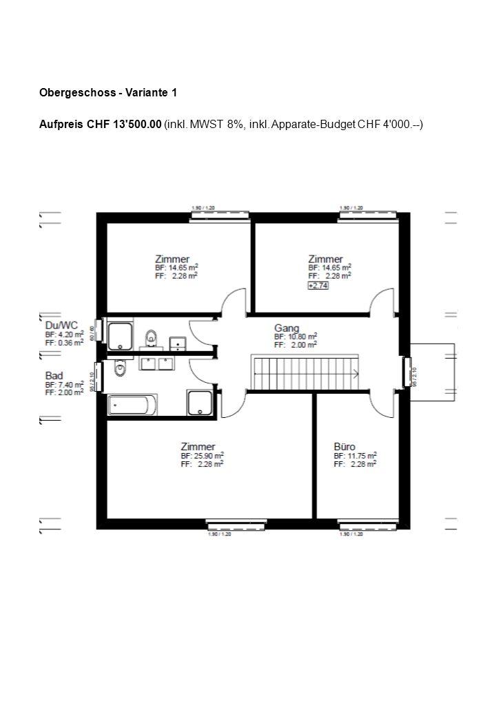 Obergeschoss - Variante 1 Aufpreis CHF 13 500.00 (inkl.