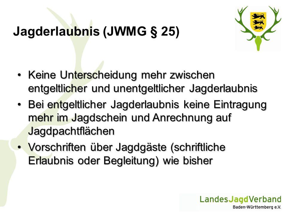 Jagderlaubnis (JWMG § 25) Keine Unterscheidung mehr zwischen entgeltlicher und unentgeltlicher JagderlaubnisKeine Unterscheidung mehr zwischen entgelt