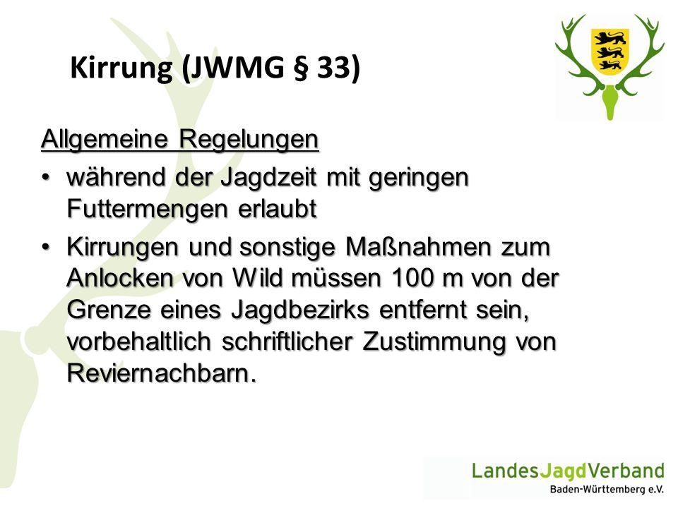Kirrung (JWMG § 33) Allgemeine Regelungen während der Jagdzeit mit geringen Futtermengen erlaubtwährend der Jagdzeit mit geringen Futtermengen erlaubt