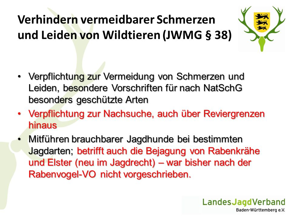 Verhindern vermeidbarer Schmerzen und Leiden von Wildtieren (JWMG § 38) Verpflichtung zur Vermeidung von Schmerzen und Leiden, besondere Vorschriften