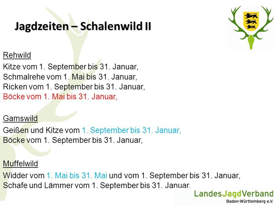 Jagdzeiten – Schalenwild II Rehwild Kitze vom 1. September bis 31. Januar, Schmalrehe vom 1. Mai bis 31. Januar, Ricken vom 1. September bis 31. Janua