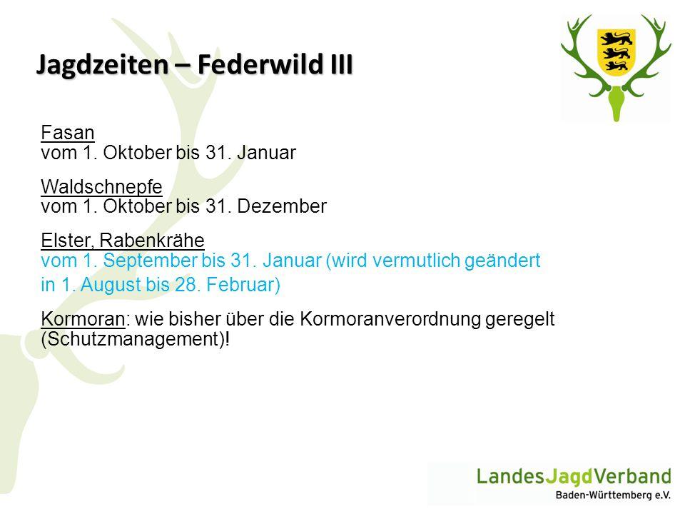 Jagdzeiten – Federwild III Fasan vom 1. Oktober bis 31. Januar Waldschnepfe vom 1. Oktober bis 31. Dezember Elster, Rabenkrähe vom 1. September bis 31