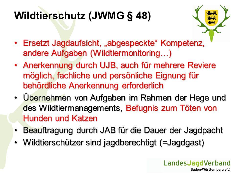 """Wildtierschutz (JWMG § 48) Ersetzt Jagdaufsicht, """"abgespeckte"""" Kompetenz, andere Aufgaben (Wildtiermonitoring…)Ersetzt Jagdaufsicht, """"abgespeckte"""" Kom"""