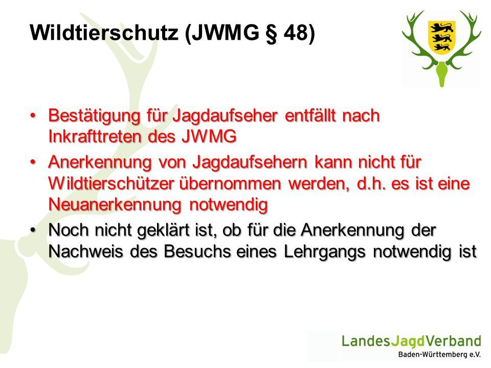 Wildtierschutz (JWMG § 48) Bestätigung für Jagdaufseher entfällt nach Inkrafttreten des JWMGBestätigung für Jagdaufseher entfällt nach Inkrafttreten d