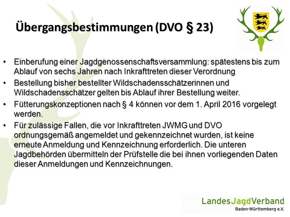 Übergangsbestimmungen (DVO § 23) Einberufung einer Jagdgenossenschaftsversammlung: spätestens bis zum Ablauf von sechs Jahren nach Inkrafttreten diese