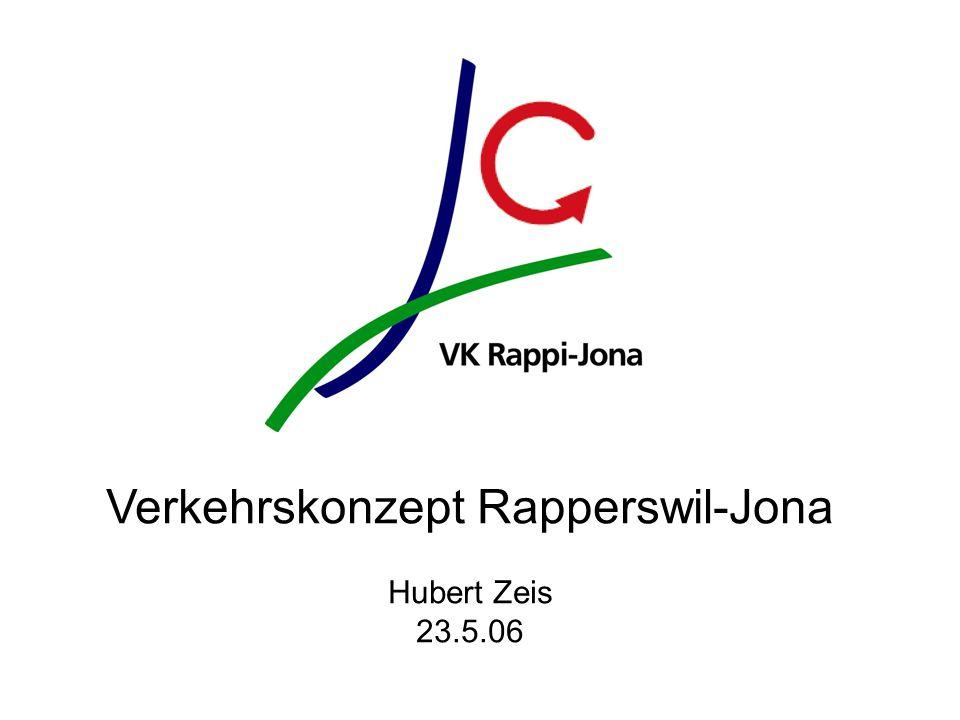 Verkehrskonzept Rapperswil-Jona Hubert Zeis 23.5.06