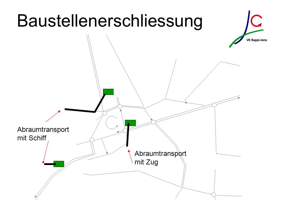 Baustellenerschliessung Abraumtransport mit Schiff Abraumtransport mit Zug