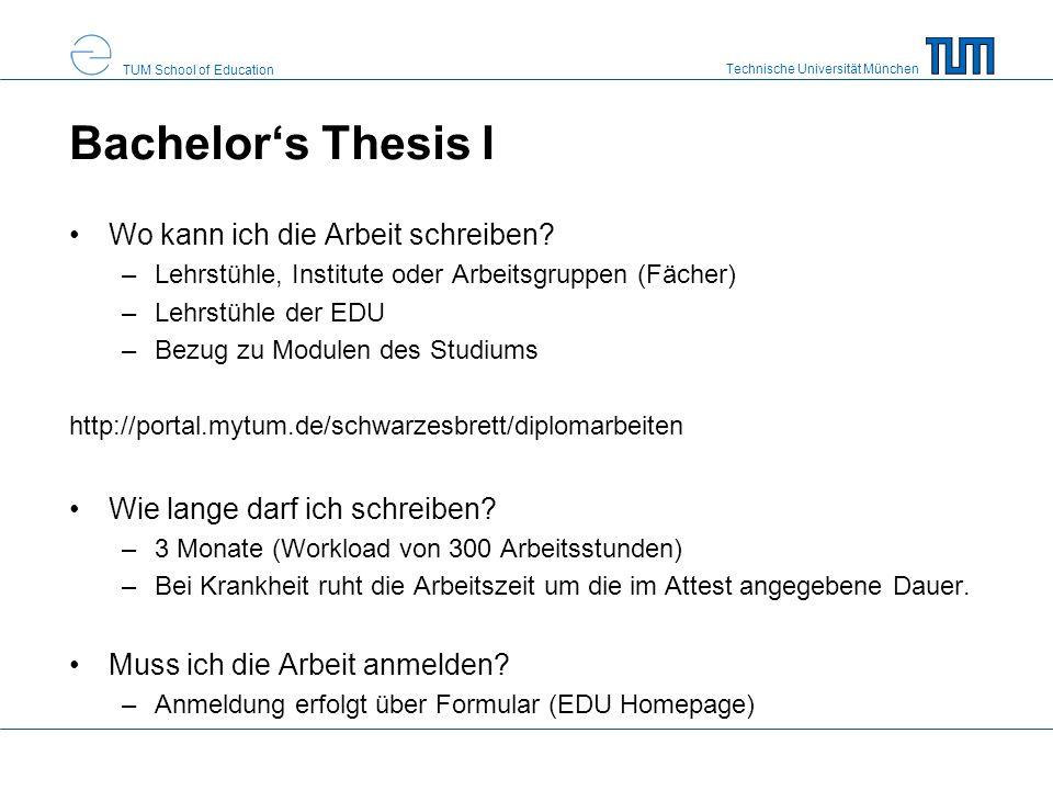 Technische Universität München TUM School of Education Bachelor's Thesis I Wo kann ich die Arbeit schreiben? –Lehrstühle, Institute oder Arbeitsgruppe