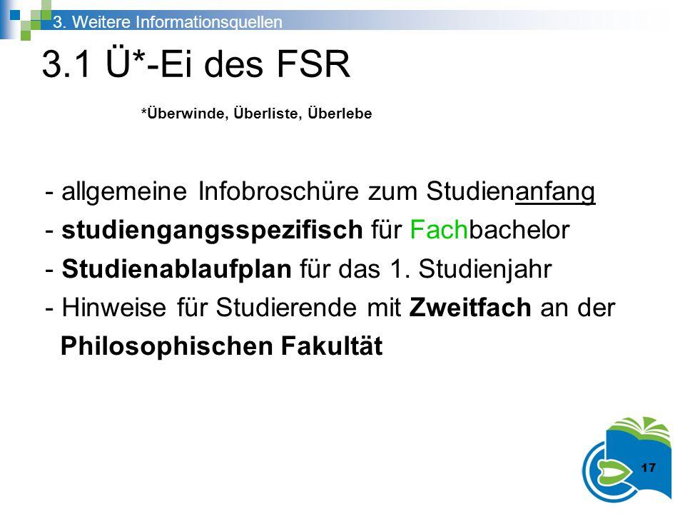 3.1 Ü*-Ei des FSR *Überwinde, Überliste, Überlebe - allgemeine Infobroschüre zum Studienanfang - studiengangsspezifisch für Fachbachelor - Studienabla