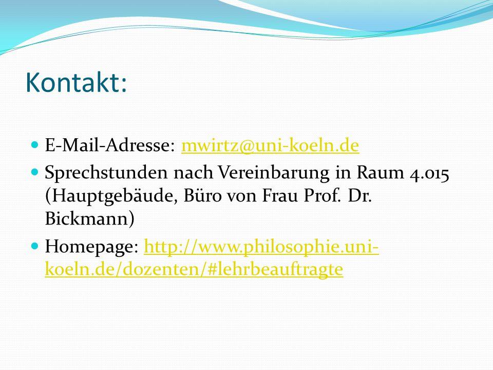 Kontakt: E-Mail-Adresse: mwirtz@uni-koeln.demwirtz@uni-koeln.de Sprechstunden nach Vereinbarung in Raum 4.015 (Hauptgebäude, Büro von Frau Prof. Dr. B