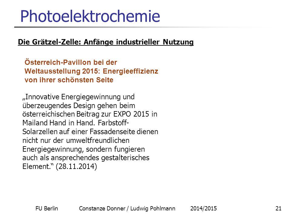 "FU Berlin Constanze Donner / Ludwig Pohlmann 2014/201521 Photoelektrochemie Die Grätzel-Zelle: Anfänge industrieller Nutzung ""Innovative Energiegewinn"