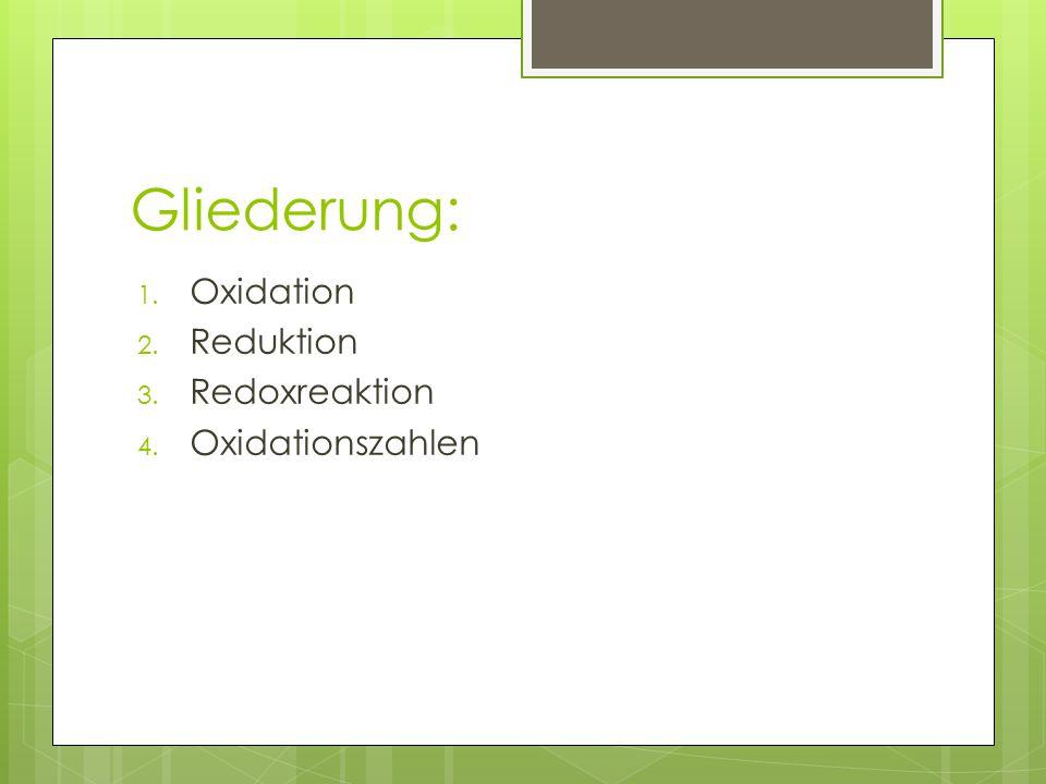 Oxidation:  Abgabe von Elektronen  Ein Oxidationsmittel nimmt die Elektronen auf.