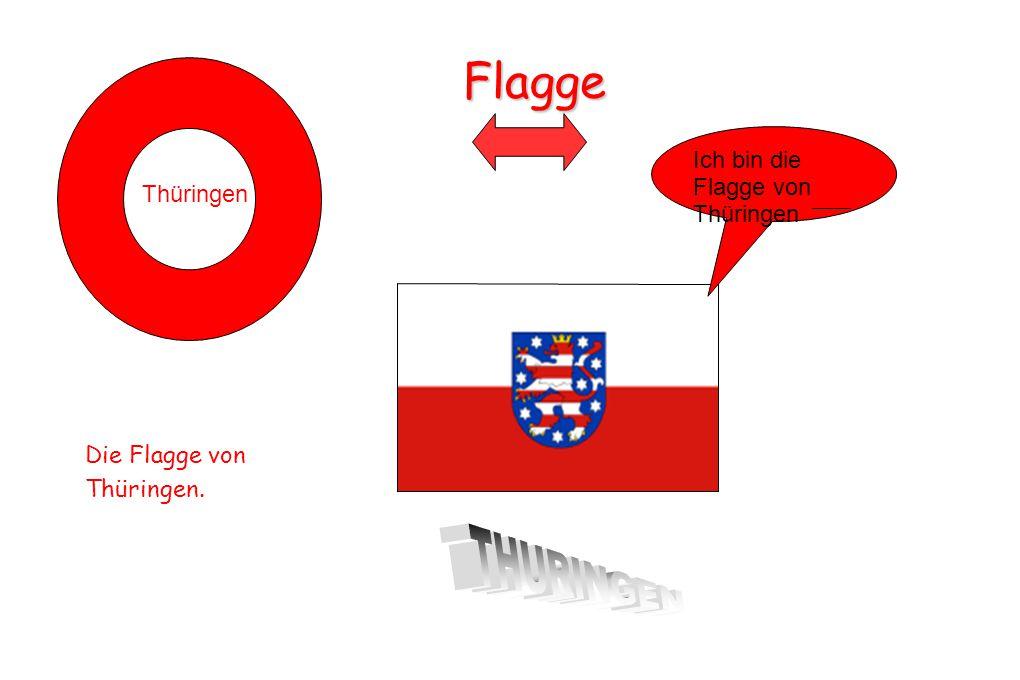 Flagge Die Flagge von Thüringen. Ich bin die Flagge von Thüringen Thüringen