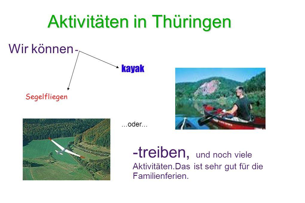 Aktivitäten in Thüringen kayak Segelfliegen Wir können - -treiben, und noch viele Aktivitäten.Das ist sehr gut für die Familienferien....oder...