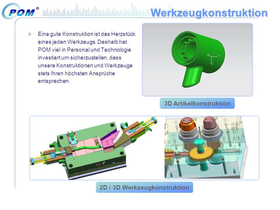 Werkzeugkonstruktion 3D Artikelkonstruktion 2D / 3D Werkzeugkonstruktion  Eine gute Konstruktion ist das Herzstück eines jeden Werkzeugs. Deshalb hat