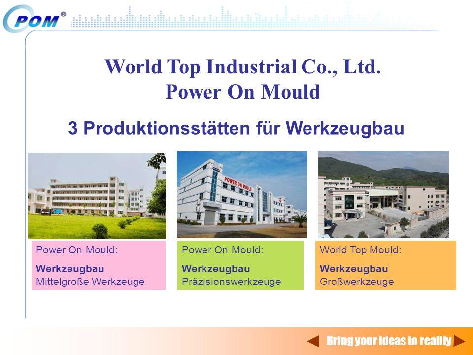 3 Produktionsstätten für Werkzeugbau World Top Industrial Co., Ltd. Power On Mould Power On Mould: Werkzeugbau Mittelgroße Werkzeuge Power On Mould: W