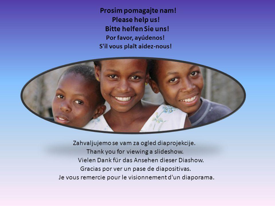 Prosim pomagajte nam. Please help us. Bitte helfen Sie uns.