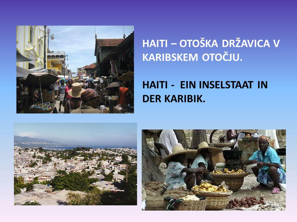 HAITI - NARAVNA KATASTROFA HAITI – EINE NATURKATASTROPHE