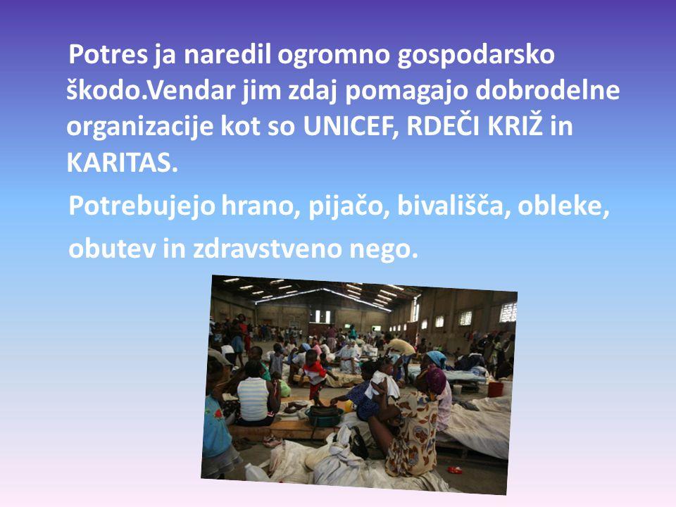 Potres ja naredil ogromno gospodarsko škodo.Vendar jim zdaj pomagajo dobrodelne organizacije kot so UNICEF, RDEČI KRIŽ in KARITAS.