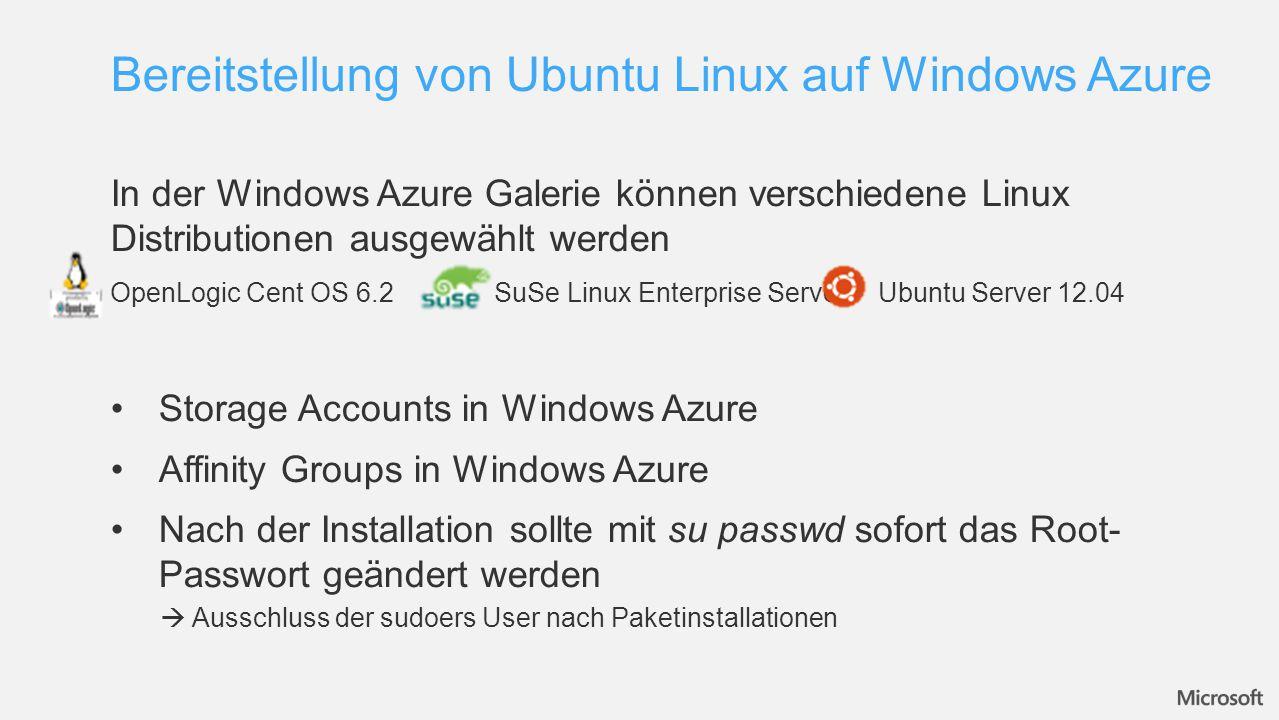 In der Windows Azure Galerie können verschiedene Linux Distributionen ausgewählt werden OpenLogic Cent OS 6.2SuSe Linux Enterprise ServerUbuntu Server