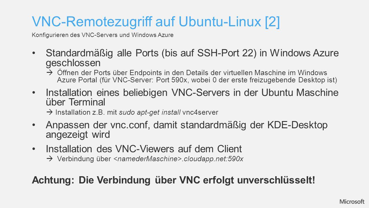 Standardmäßig alle Ports (bis auf SSH-Port 22) in Windows Azure geschlossen  Öffnen der Ports über Endpoints in den Details der virtuellen Maschine i