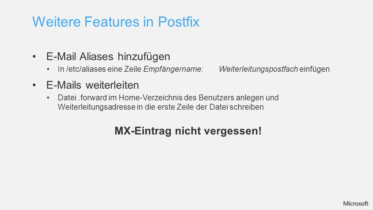 E-Mail Aliases hinzufügen In /etc/aliases eine Zeile Empfängername:Weiterleitungspostfach einfügen E-Mails weiterleiten Datei.forward im Home-Verzeich