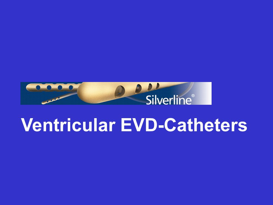 Ventricular EVD-Catheters