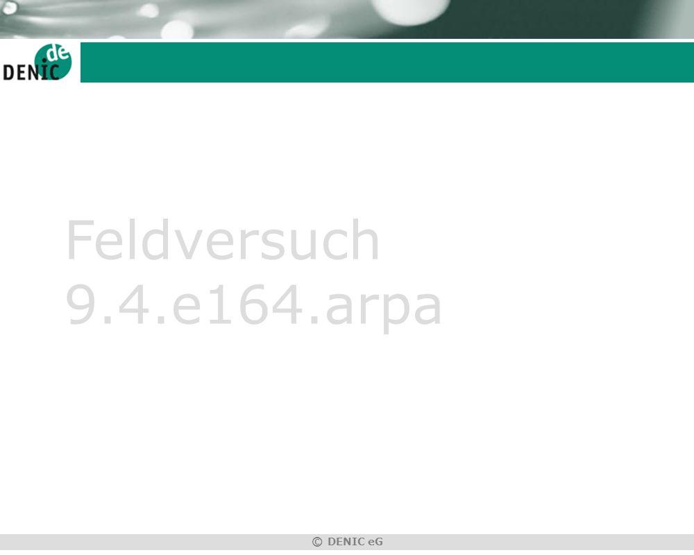 © DENIC eG Feldversuch 9.4.e164.arpa