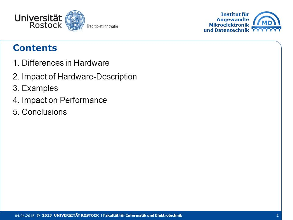 Institut für Angewandte Mikroelektronik und Datentechnik Institut für Angewandte Mikroelektronik und Datentechnik Contents 1.