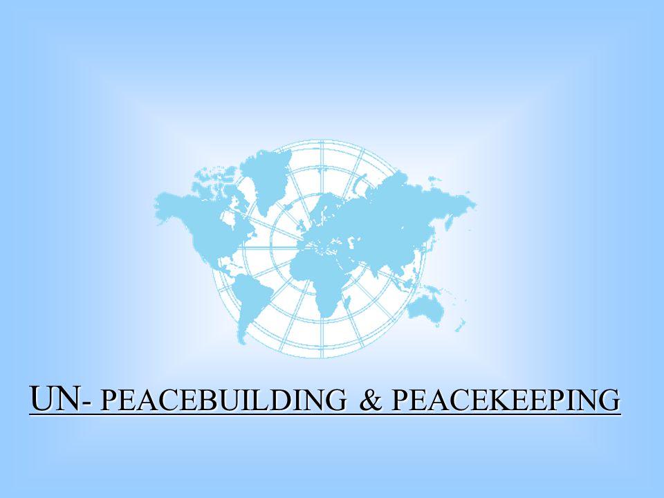 UN - PEACEBUILDING & PEACEKEEPING