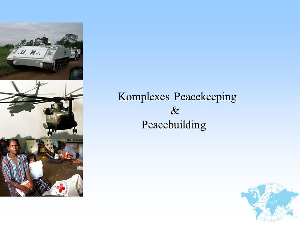 Komplexes Peacekeeping & Peacebuilding Peacebuilding
