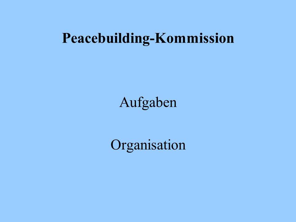 Peacebuilding-Kommission Aufgaben Organisation