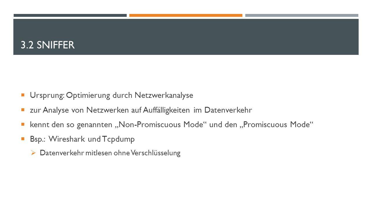 """3.2 SNIFFER  Ursprung: Optimierung durch Netzwerkanalyse  zur Analyse von Netzwerken auf Auffälligkeiten im Datenverkehr  kennt den so genannten """"N"""